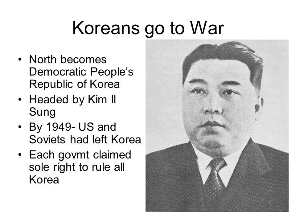 Koreans go to War North becomes Democratic People's Republic of Korea
