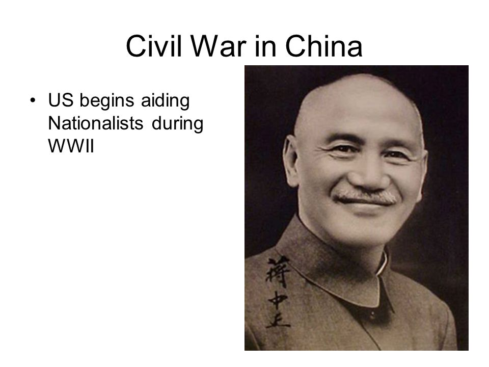 Civil War in China US begins aiding Nationalists during WWII
