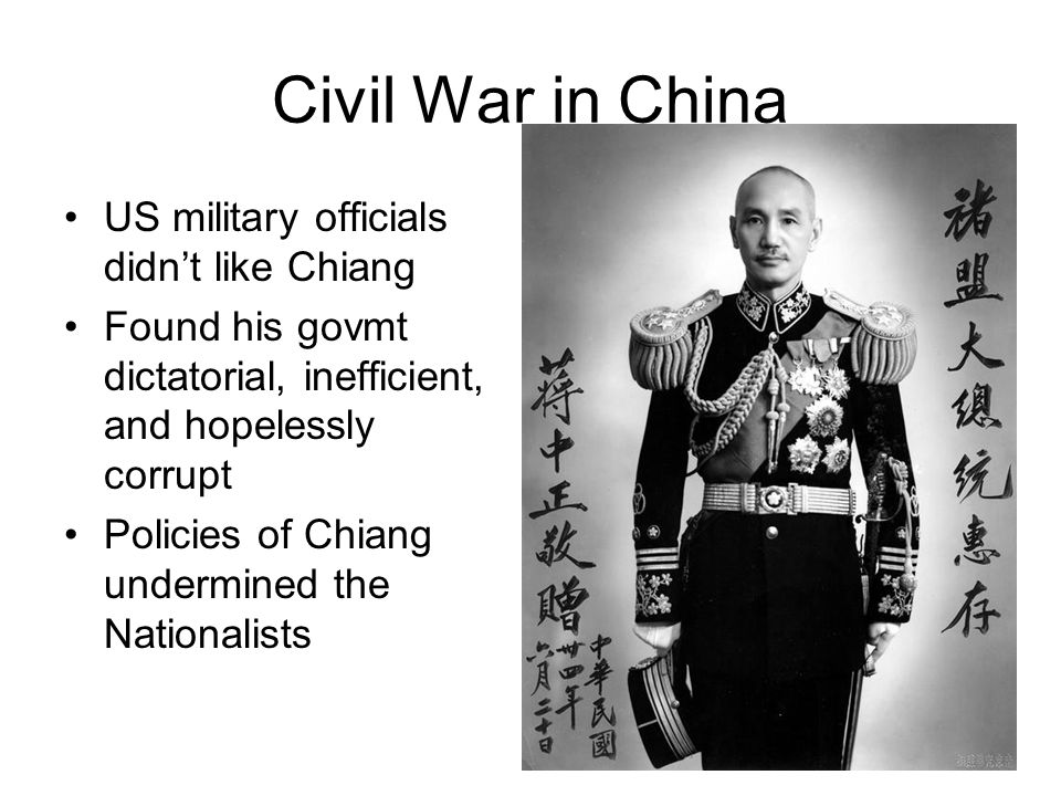 Civil War in China US military officials didn't like Chiang