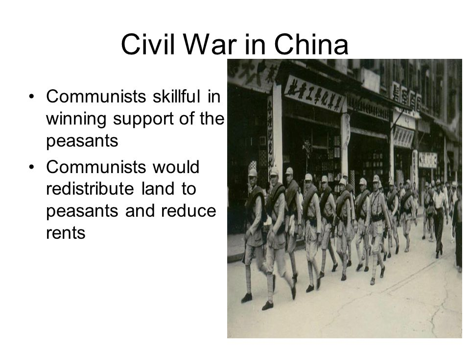 Civil War in China Communists skillful in winning support of the peasants.