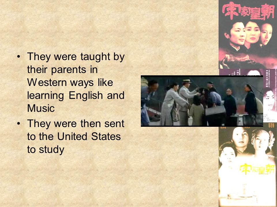 They were taught by their parents in Western ways like learning English and Music