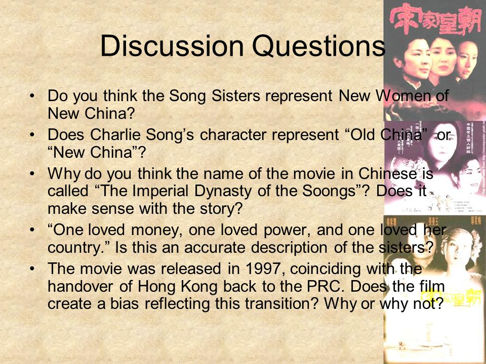 Discussion Questions Do you think the Song Sisters represent New Women of New China