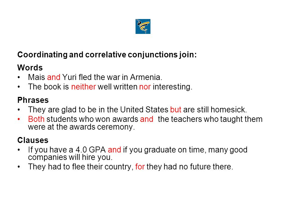 Coordinating and correlative conjunctions join: