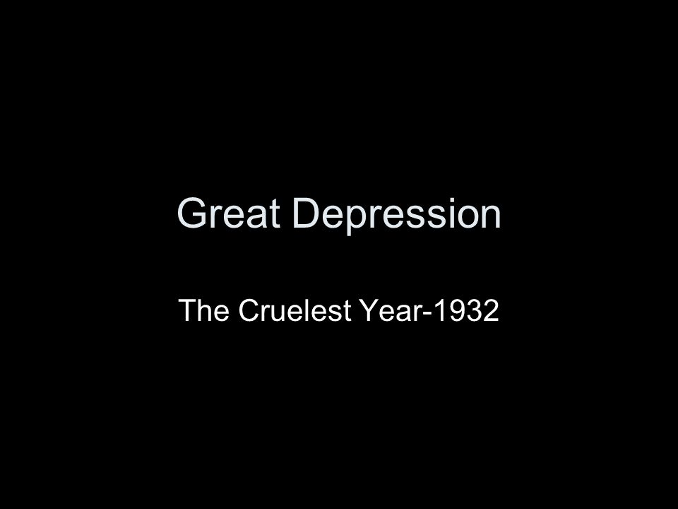 Great Depression The Cruelest Year-1932