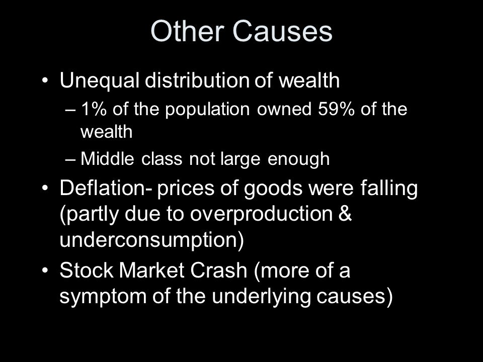 Other Causes Unequal distribution of wealth