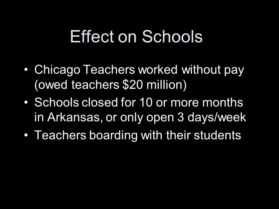 Effect on Schools Chicago Teachers worked without pay (owed teachers $20 million)