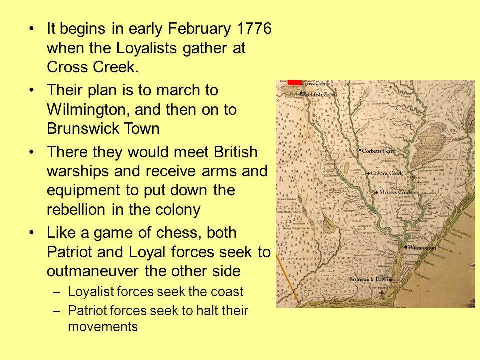 Their plan is to march to Wilmington, and then on to Brunswick Town