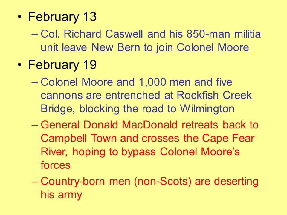 February 13 Col. Richard Caswell and his 850-man militia unit leave New Bern to join Colonel Moore.
