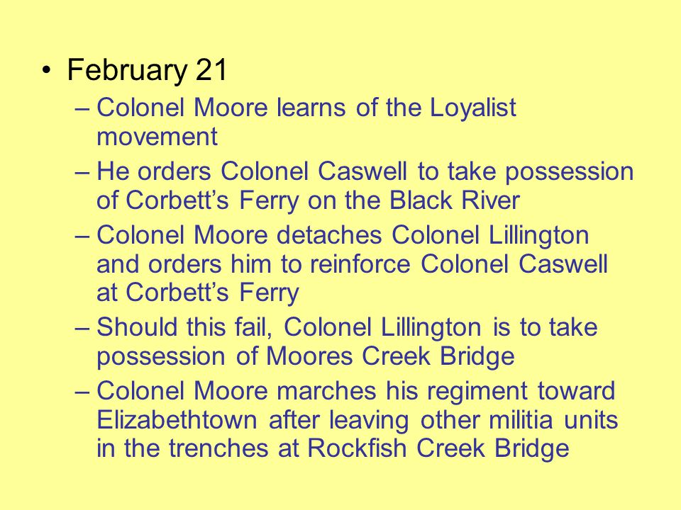 February 21 Colonel Moore learns of the Loyalist movement