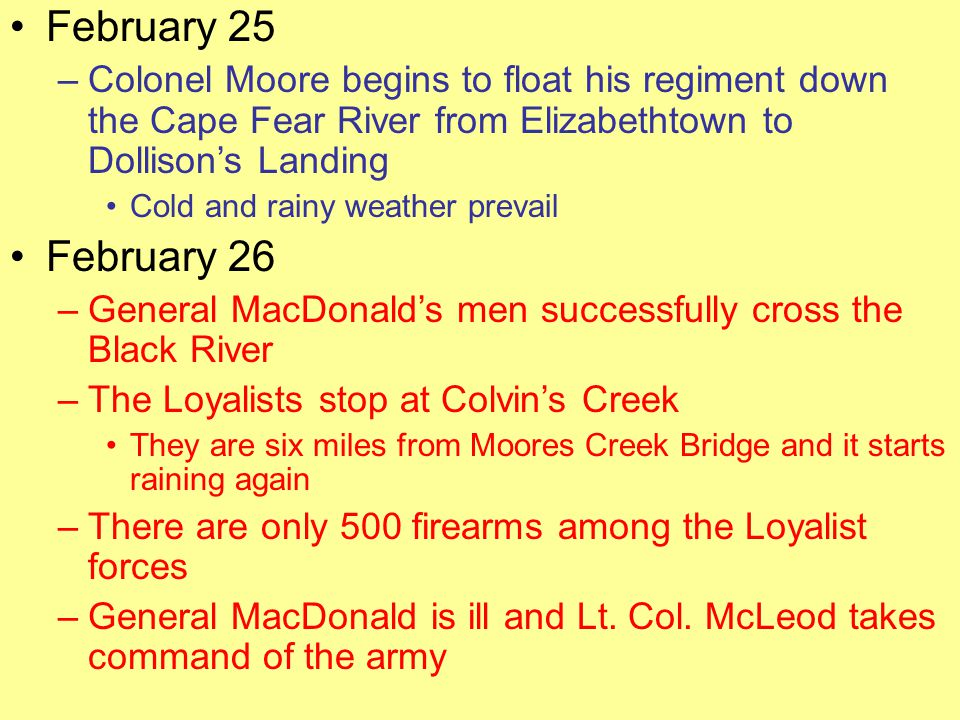 February 25 Colonel Moore begins to float his regiment down the Cape Fear River from Elizabethtown to Dollison's Landing.