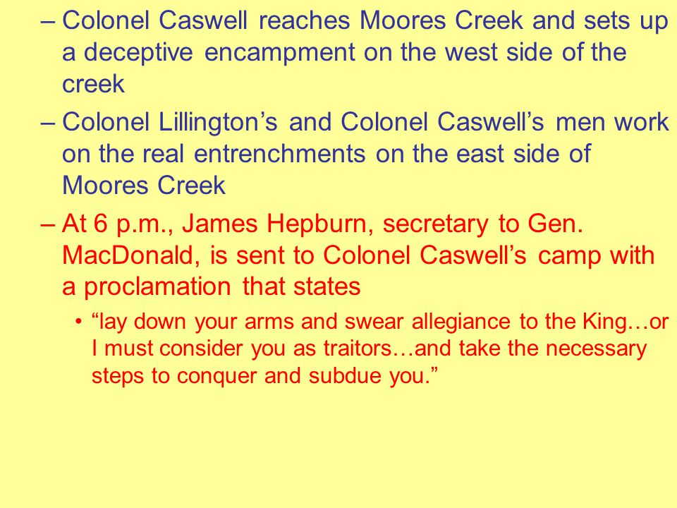 Colonel Caswell reaches Moores Creek and sets up a deceptive encampment on the west side of the creek