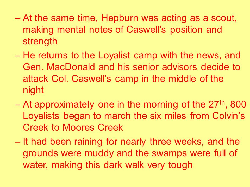 At the same time, Hepburn was acting as a scout, making mental notes of Caswell's position and strength