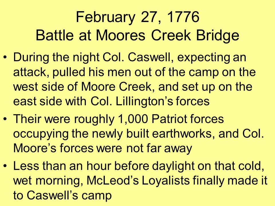 February 27, 1776 Battle at Moores Creek Bridge