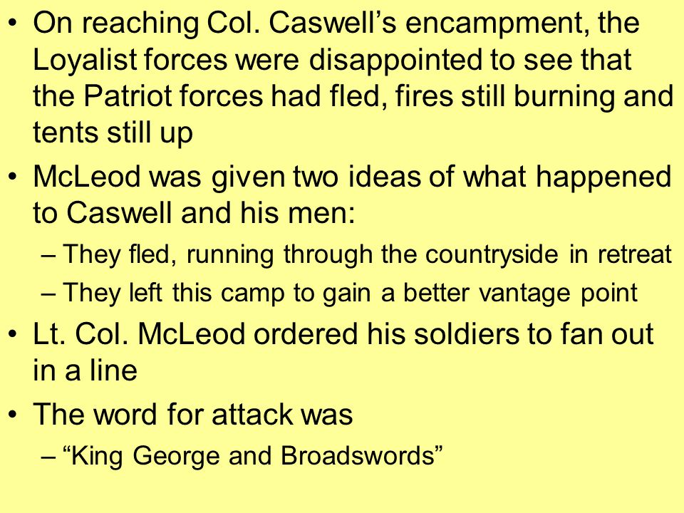 McLeod was given two ideas of what happened to Caswell and his men: