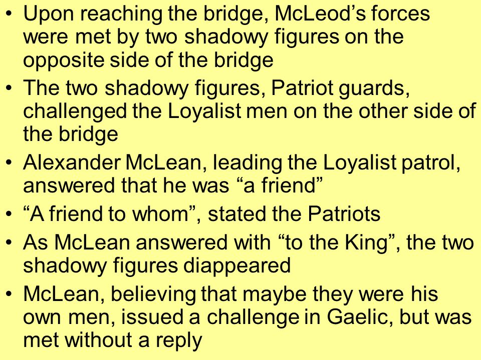 Upon reaching the bridge, McLeod's forces were met by two shadowy figures on the opposite side of the bridge