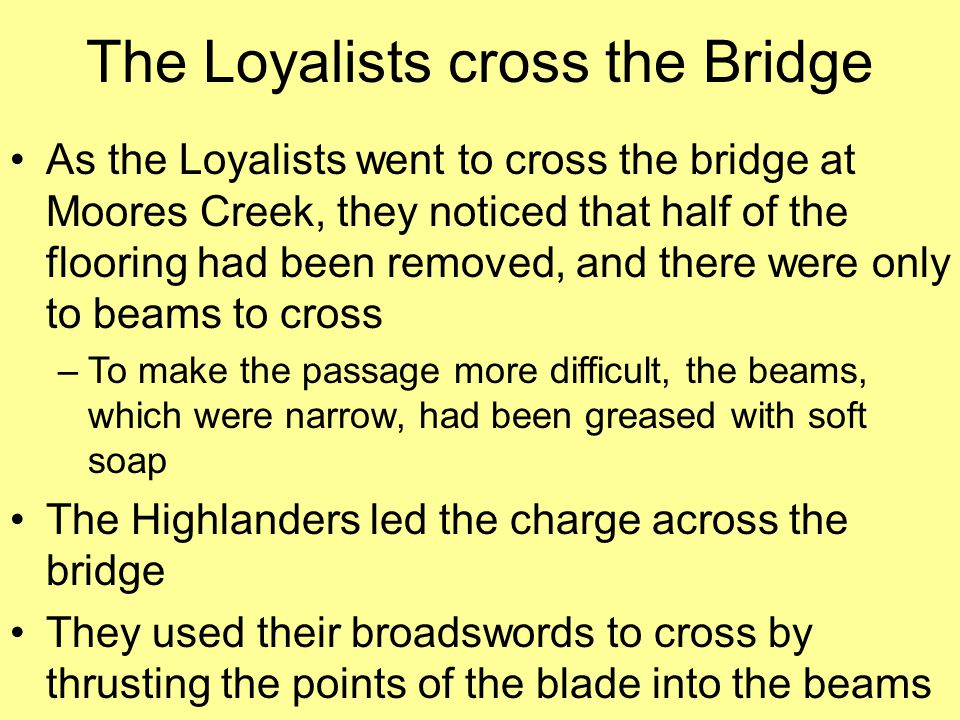 The Loyalists cross the Bridge