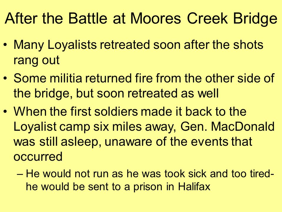After the Battle at Moores Creek Bridge