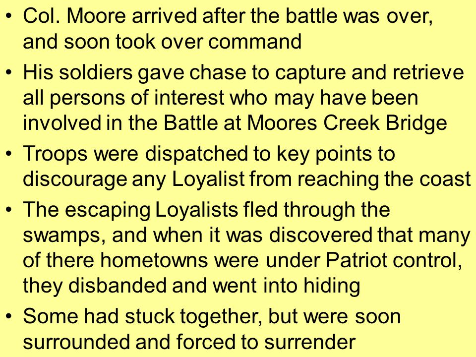 Col. Moore arrived after the battle was over, and soon took over command