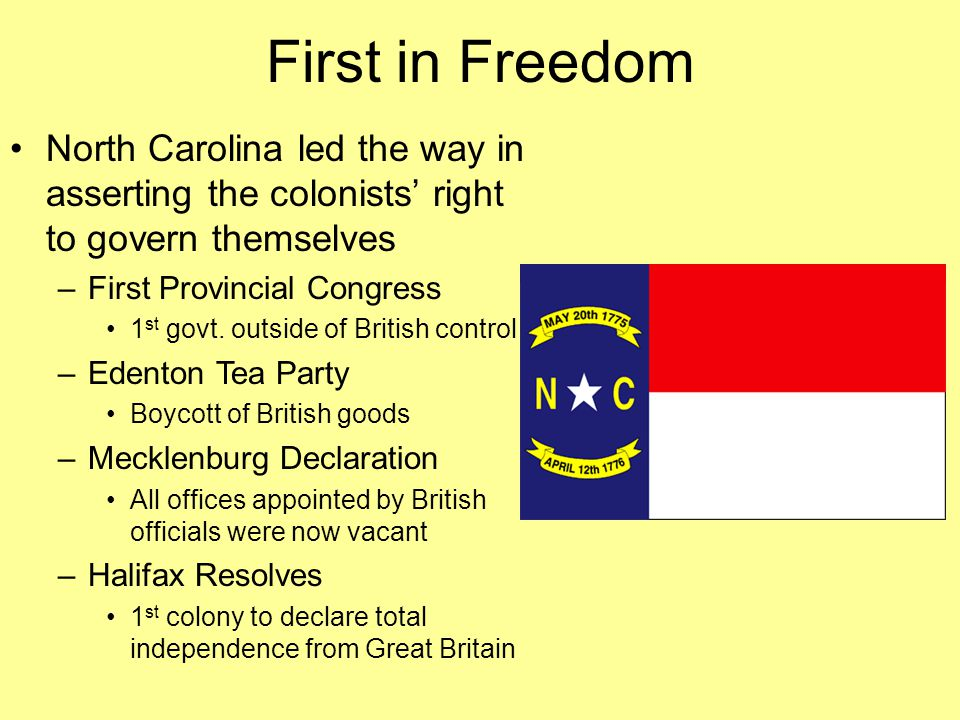 First in Freedom North Carolina led the way in asserting the colonists' right to govern themselves.