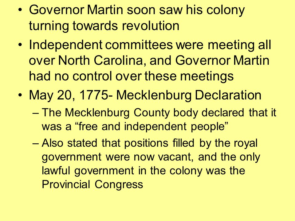 Governor Martin soon saw his colony turning towards revolution