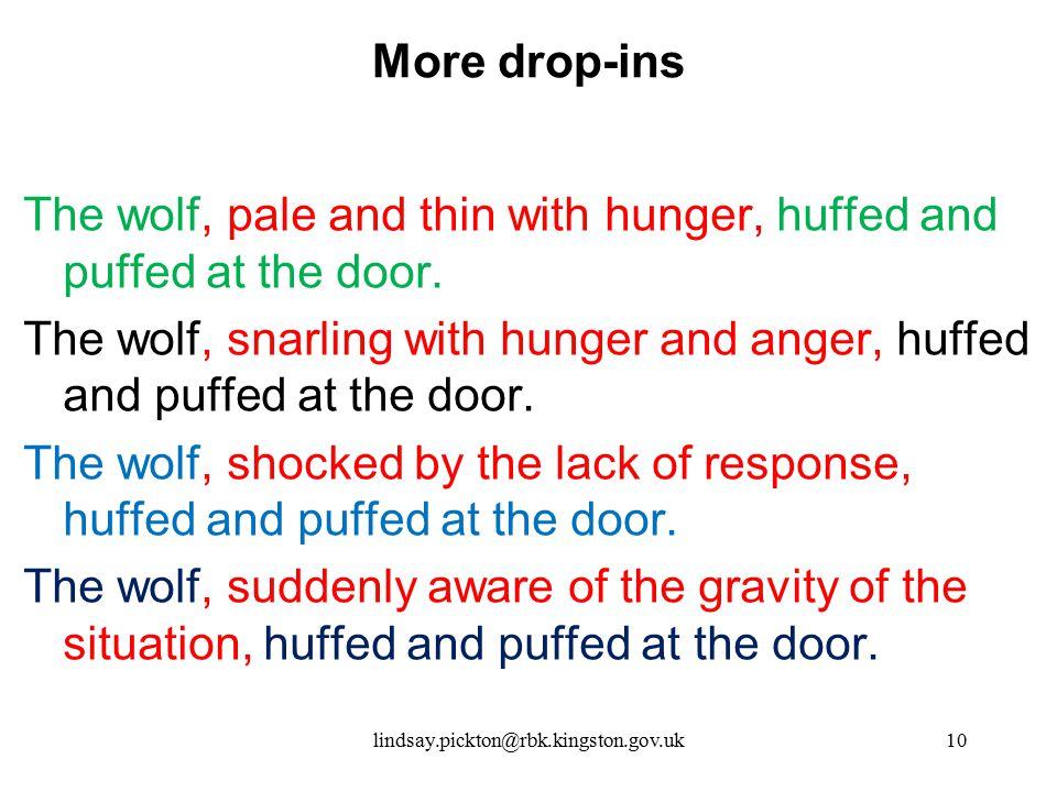 The wolf, pale and thin with hunger, huffed and puffed at the door.