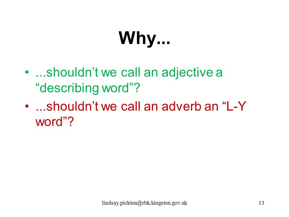 Why... ...shouldn't we call an adjective a describing word