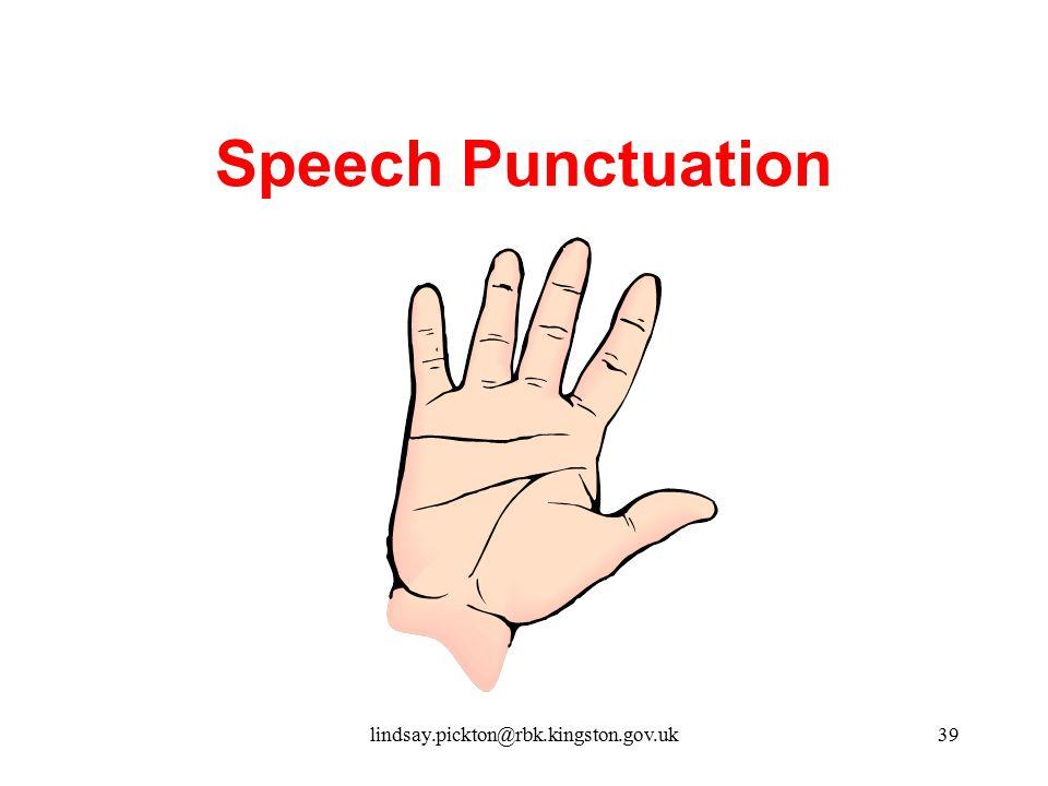 Speech Punctuation lindsay.pickton@rbk.kingston.gov.uk