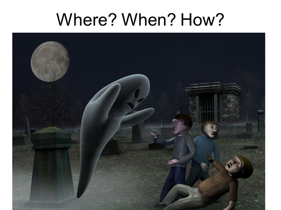 Where When How