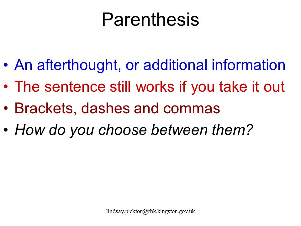 Parenthesis An afterthought, or additional information