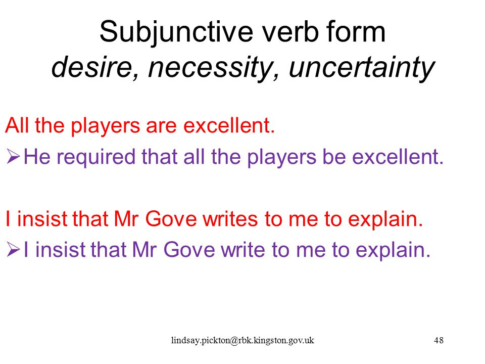 Subjunctive verb form desire, necessity, uncertainty