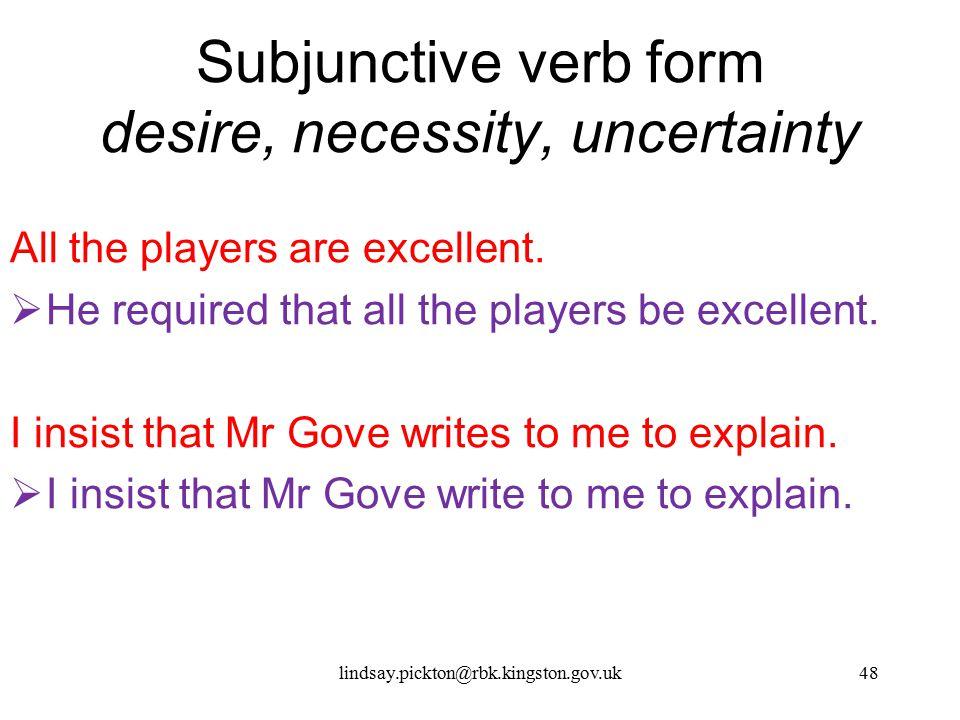 Subjunctive verb form desire, necessity, uncertainty