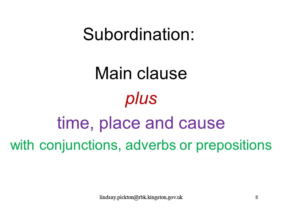 with conjunctions, adverbs or prepositions