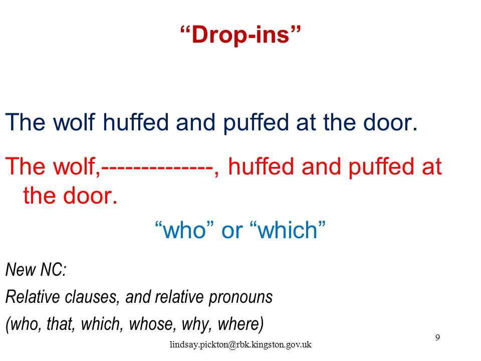 The wolf huffed and puffed at the door.