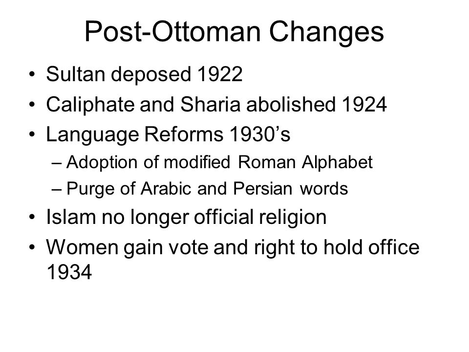 Post-Ottoman Changes Sultan deposed 1922