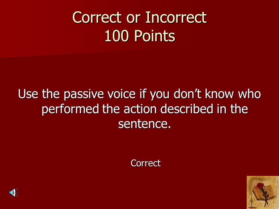 Correct or Incorrect 100 Points