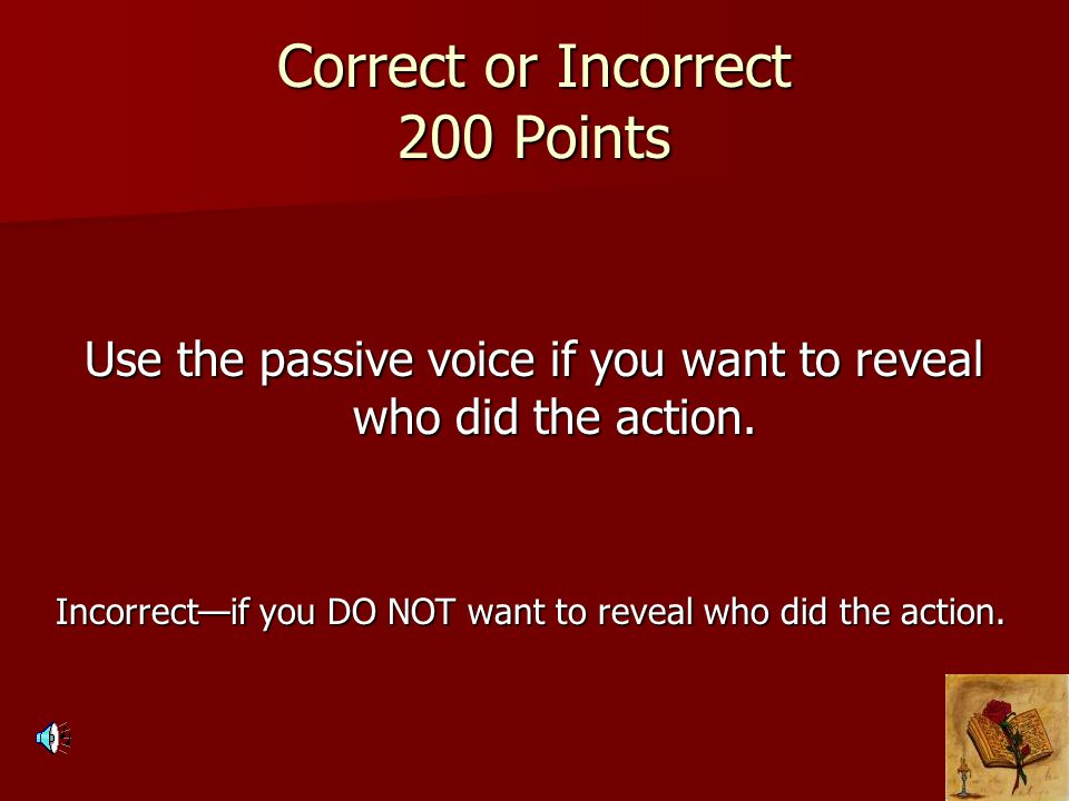 Correct or Incorrect 200 Points