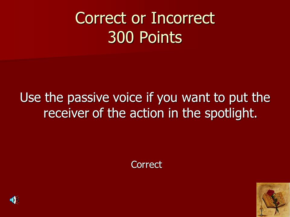 Correct or Incorrect 300 Points