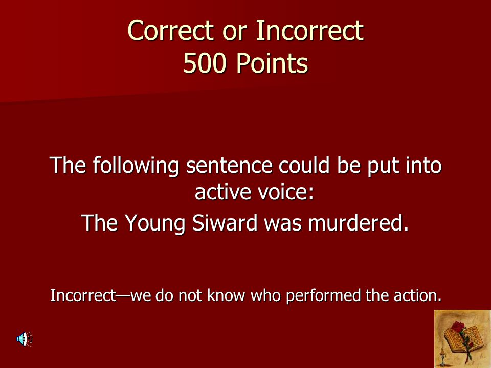 Correct or Incorrect 500 Points