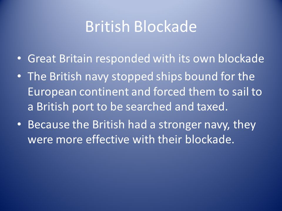 British Blockade Great Britain responded with its own blockade