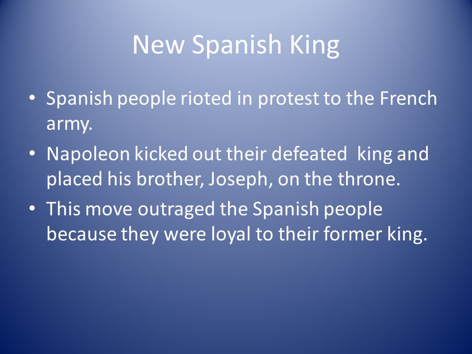 New Spanish King Spanish people rioted in protest to the French army.