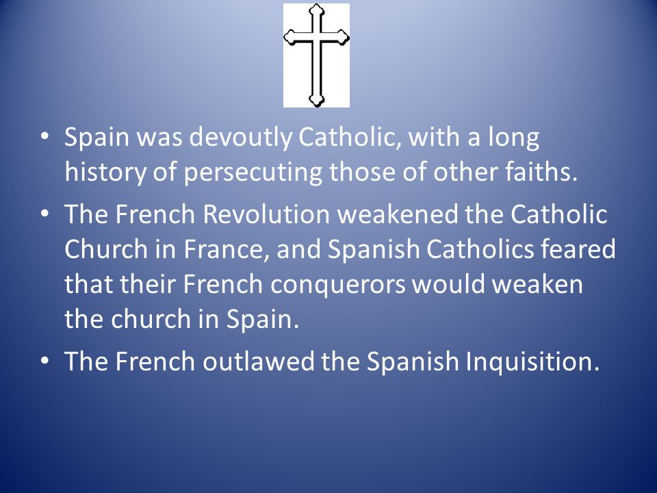 Spain was devoutly Catholic, with a long history of persecuting those of other faiths.