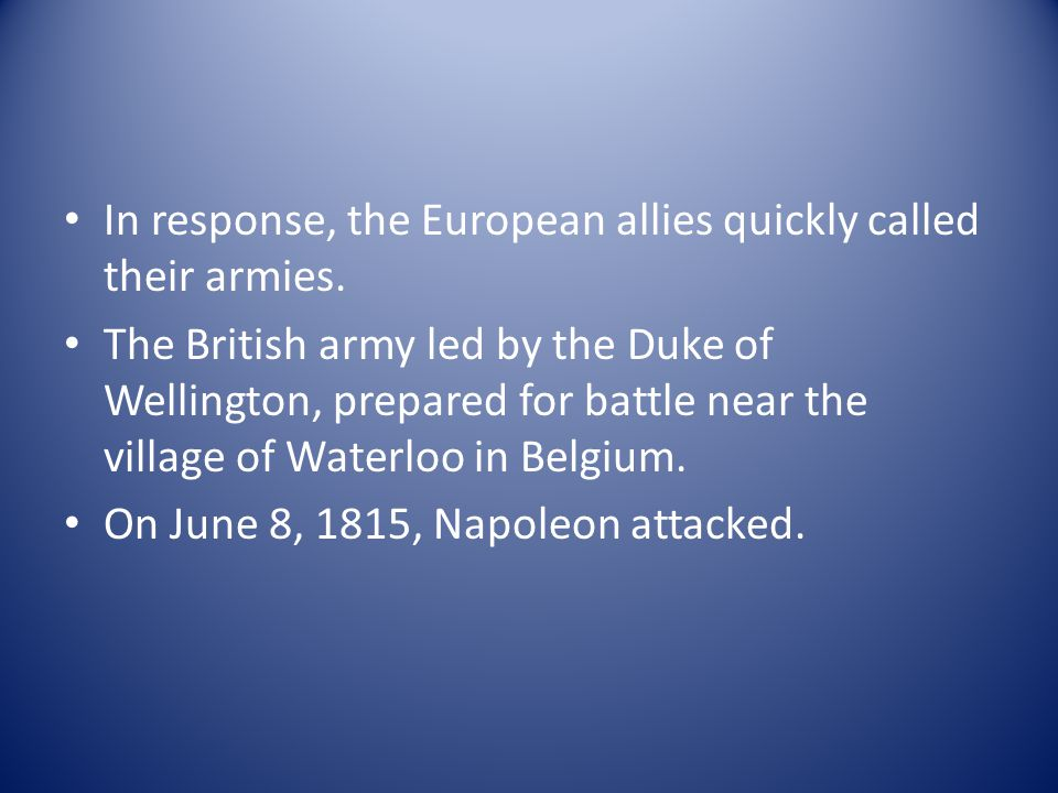In response, the European allies quickly called their armies.