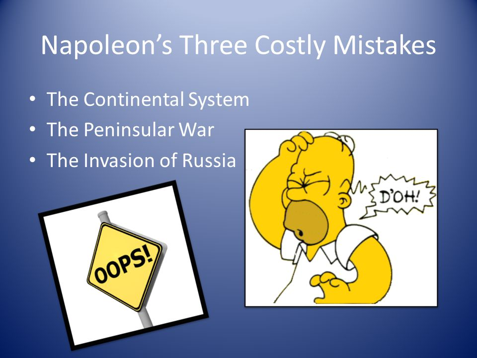 Napoleon's Three Costly Mistakes