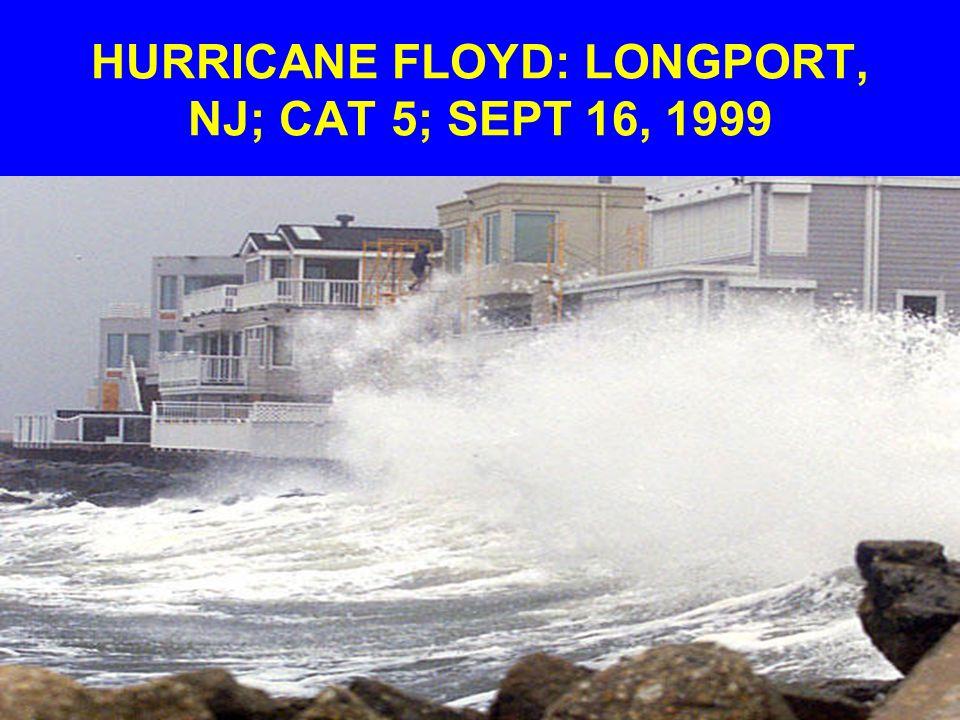 HURRICANE FLOYD: LONGPORT, NJ; CAT 5; SEPT 16, 1999