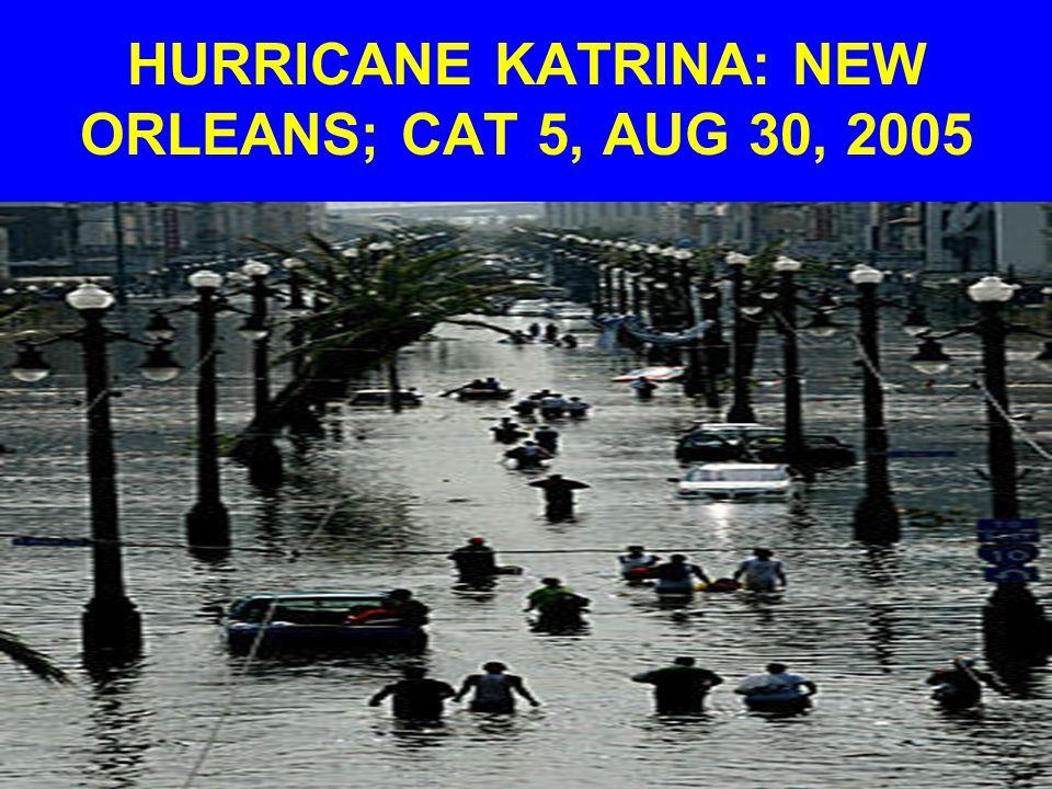 HURRICANE KATRINA: NEW ORLEANS; CAT 5, AUG 30, 2005