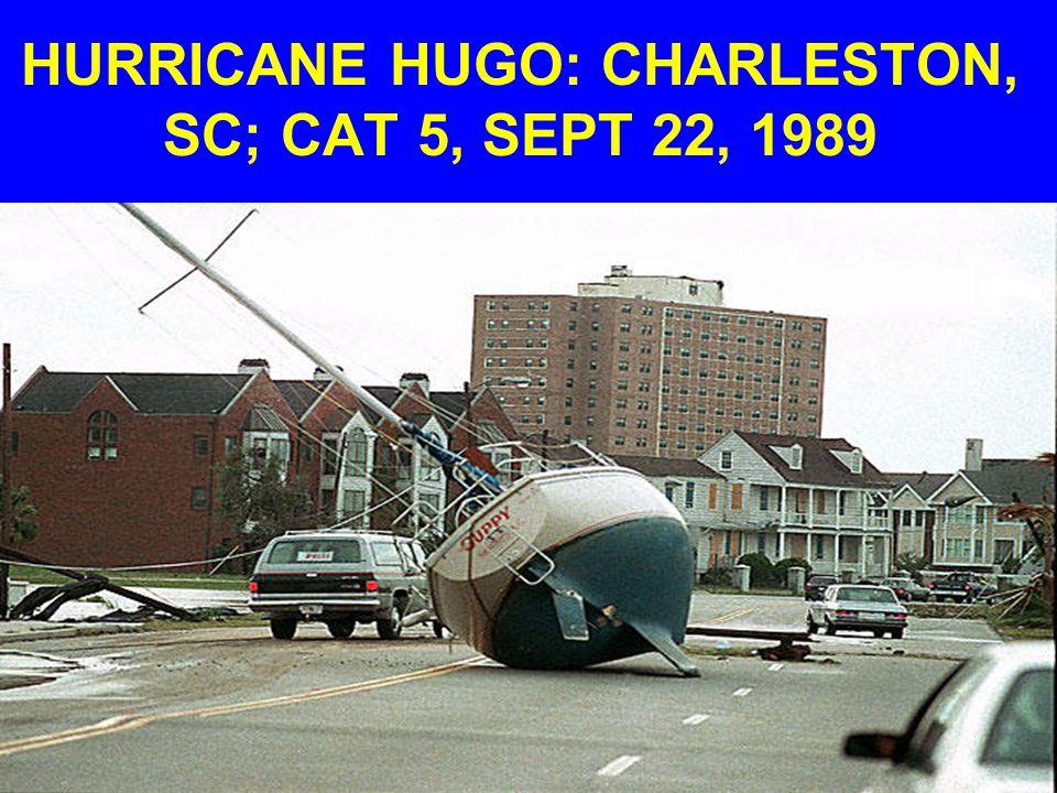 HURRICANE HUGO: CHARLESTON, SC; CAT 5, SEPT 22, 1989