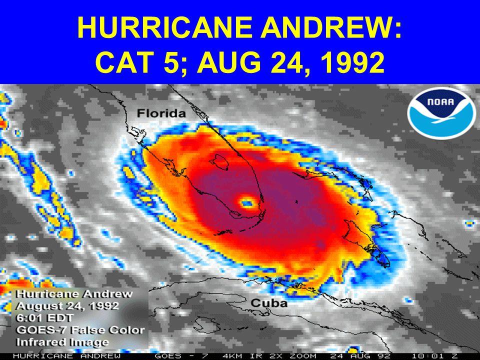 HURRICANE ANDREW: CAT 5; AUG 24, 1992