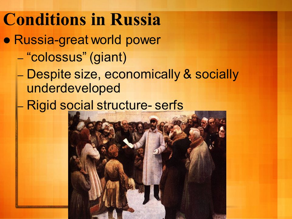 Conditions in Russia Russia-great world power colossus (giant)