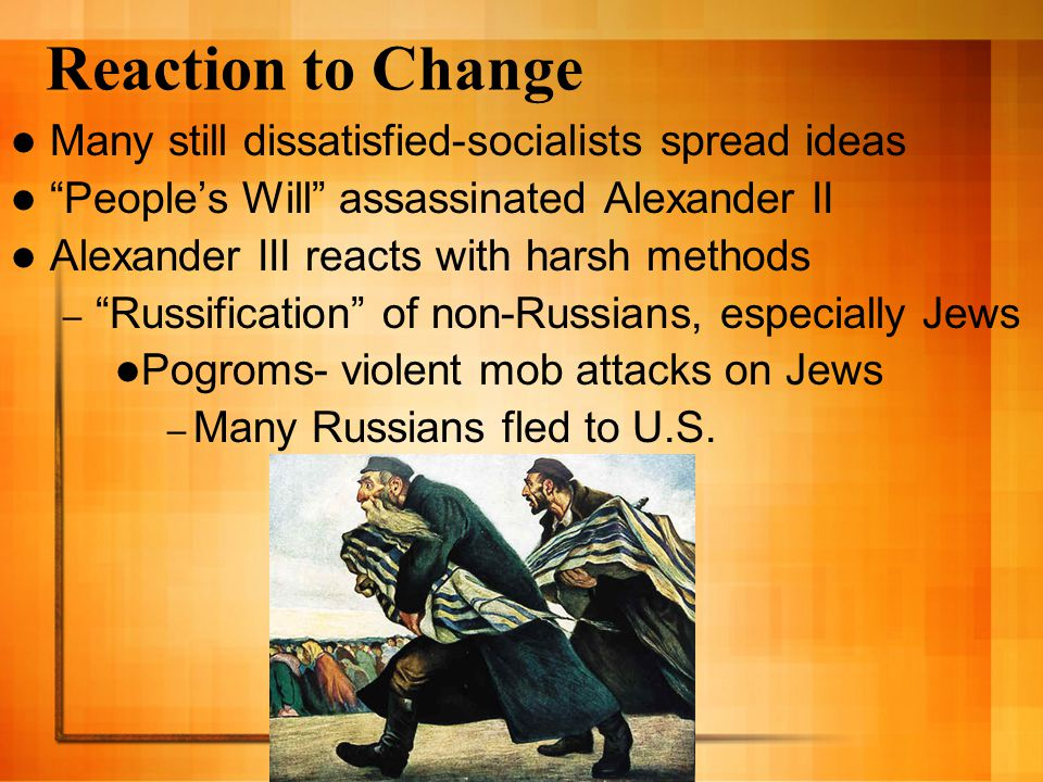 Reaction to Change Many still dissatisfied-socialists spread ideas