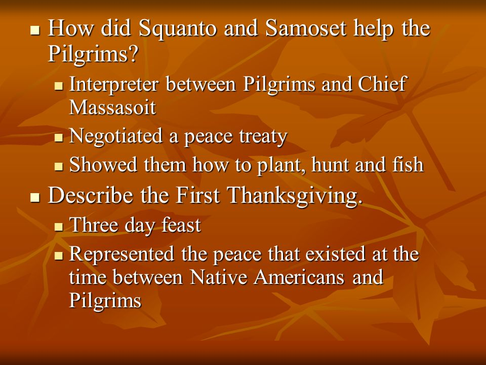 How did Squanto and Samoset help the Pilgrims